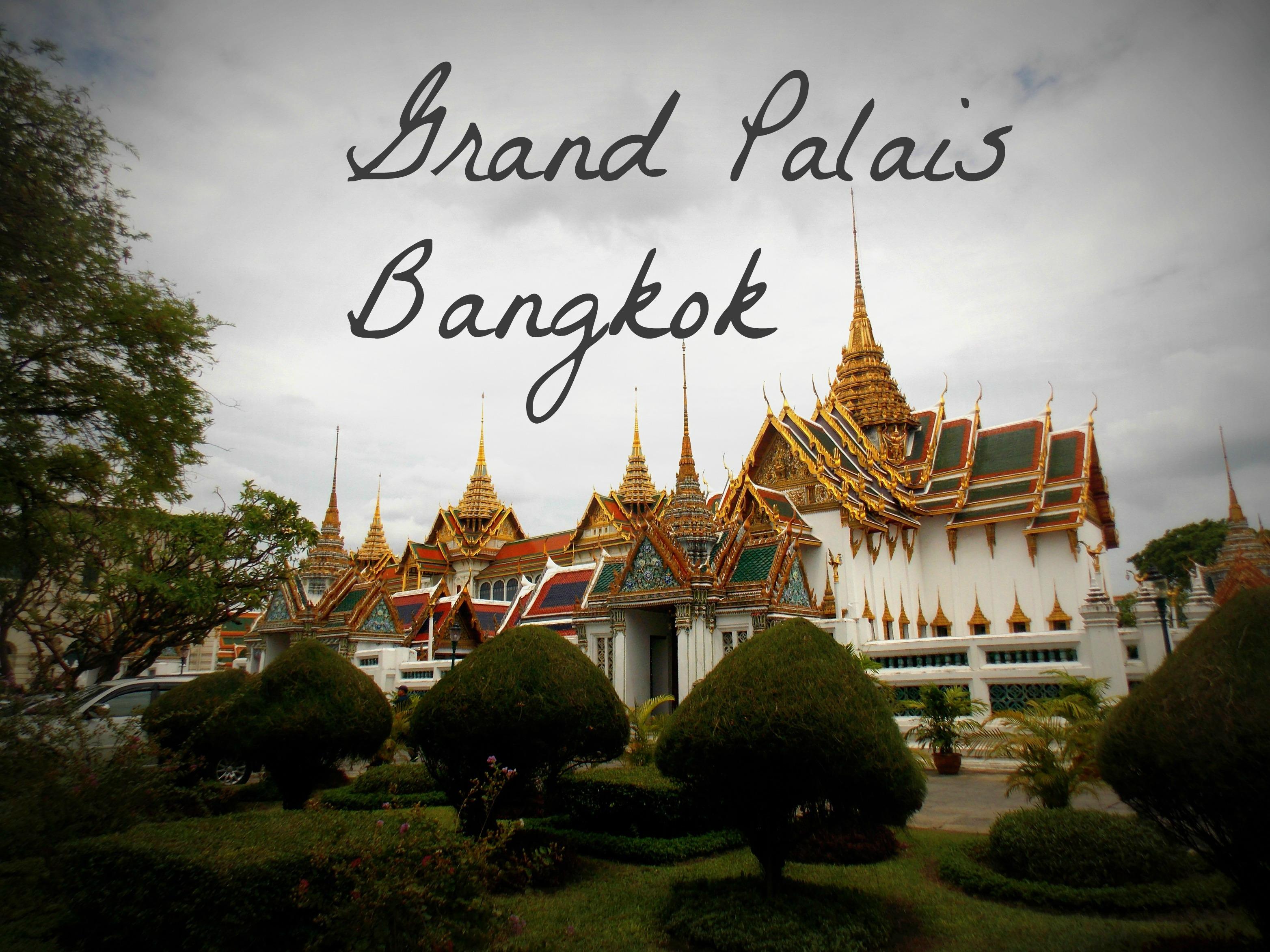 Le Grand Palais de Bangkok: une visite obligatoire!