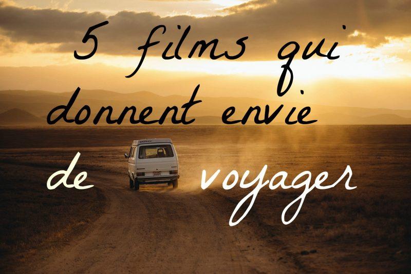 5 films qui donnent envie de voyager