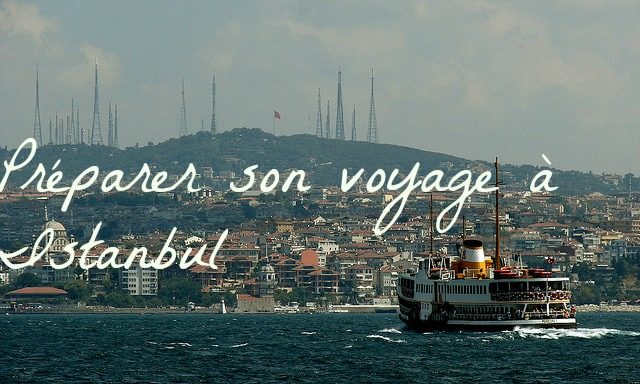 Préparer son voyage à Istanbul