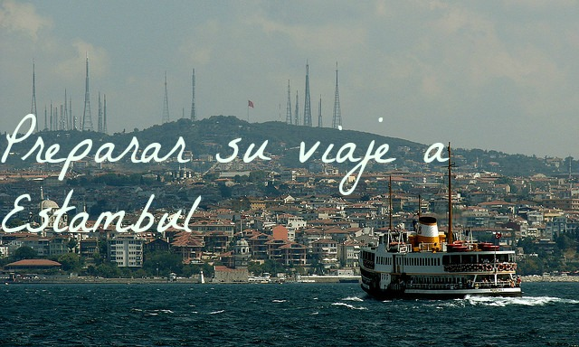 Preparar su viaje a Estambul