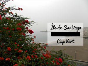 Isla de Santiago (Cabo Verde): entre playas y pueblos